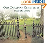 Old Canadian Cemeteries: Places of Me...