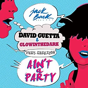 Ain't A Party (feat. Harrison) [Extended] [Explicit]