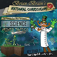 Brian Brain's National Curriculum KS1 Y1 Science Mixed Topics (       UNABRIDGED) by Russell Webster Narrated by Brian Brain
