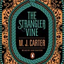 The Strangler Vine (       UNABRIDGED) by M. J. Carter Narrated by Sam Dastor