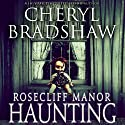 Rosecliff Manor Haunting: Addison Lockhart, Book 2 (       UNABRIDGED) by Cheryl Bradshaw Narrated by Jane Oppenheimer