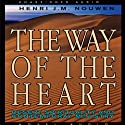 The Way of the Heart: Desert Spirituality and Contemporary Ministry (       UNABRIDGED) by Henri Nouwen Narrated by Robertson Dean