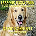 Lessons from Tara: Life Advice from the World's Most Brilliant Dog (       UNABRIDGED) by David Rosenfelt Narrated by Jeff Steitzer