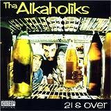21 & Over Tha Alkaholiks