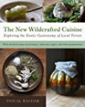 The New Wildcrafted Cuisine: Explorin...