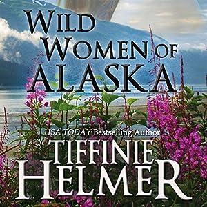 Wild Women of Alaska Audiobook