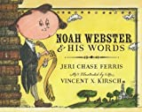Noah Webster and His Words by Ferris, Jeri Chase (2012) Hardcover