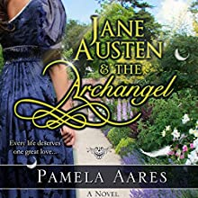 Jane Austen and the Archangel | Livre audio Auteur(s) : Pamela Aares Narrateur(s) : Elizabeth Jasicki