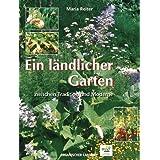 """Ein l�ndlicher Garten zwischen Tradition und Modernevon """"Maria Reiter"""""""