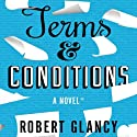 Terms & Conditions: A Novel Audiobook by Robert Glancy Narrated by Ralph Lister