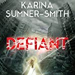 Defiant | Karina Sumner-Smith