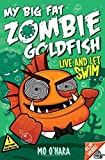 My Big Fat Zombie Goldfish: Live and Let Swim 5
