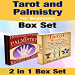 Tarot and Palmistry for Beginners Box Set: Tarot: Reading Tarot Cards, and the Ultimate Palm Reading Guide For Beginners | Michele Gilbert