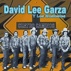 Amazon.com: Cuatro Caminos: David Lee Garza Y Los Musicales: MP3