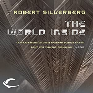 The World Inside | [Robert Silverberg]