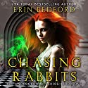 Chasing Rabbits Audiobook by Erin Bedford Narrated by Lisa Zimmerman