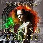 Chasing Rabbits Hörbuch von Erin Bedford Gesprochen von: Lisa Zimmerman
