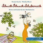 Schnick Schnack Schabernack: Reime und Lieder für die Allerkleinsten | Renate Raecke,Monika Blume