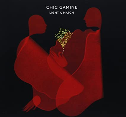 Chic Gamine – Light a Match