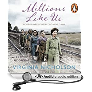Millions Like Us: Women's Lives in the Second World War (Unabridged)