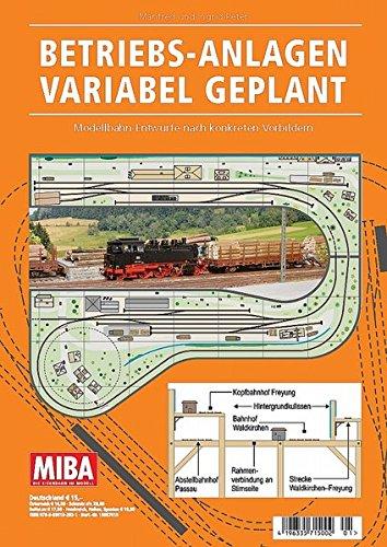 betriebs-anlagen-variabel-geplant-modellbahn-entwurfe-nach-konkreten-vorbildern-miba-planungshilfen