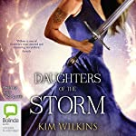 Daughters of the Storm | Kim Wilkins
