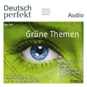 Deutsch perfekt Audio. 05/2015: Deutsch lernen Audio - Grüne Themen Audiobook by  div. Narrated by  div.