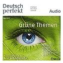 Deutsch perfekt Audio. 05/2015: Deutsch lernen Audio - Grüne Themen Hörbuch von  div. Gesprochen von:  div.