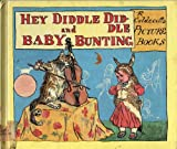 Hey Diddle Diddle and Baby Bunting (Randolph Caldecott's Picture Books) (0717290239) by Randolph Caldecott