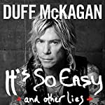 It's So Easy: And Other Lies | Duff McKagan