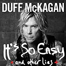 It's So Easy: And Other Lies Audiobook by Duff McKagan Narrated by Christian Rummel