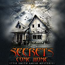 Secrets Come Home: Ettie Smith Amish Mysteries, Book 1 Audiobook by Samantha Price Narrated by Heather Henderson