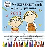 Charlie and Lola: My Extremely Useful Activity Planner 2010by Lauren Child