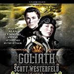 Goliath (       UNABRIDGED) by Scott Westerfeld Narrated by Alan Cumming