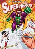 Je dessine des Super-héros