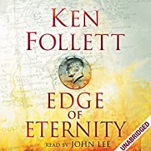 Edge of Eternity: Century Trilogy, Book 3 (       UNABRIDGED) by Ken Follett Narrated by John Lee