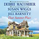 That Summer Place: Old Things, Private Paradise, Island Time (       UNABRIDGED) by Jill Barnett, Debbie Macomber, Susan Wiggs Narrated by Amy McFadden