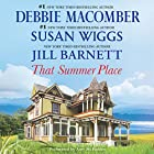 That Summer Place: Old Things, Private Paradise, Island Time Audiobook by Jill Barnett, Debbie Macomber, Susan Wiggs Narrated by Amy McFadden