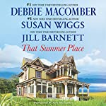That Summer Place: Old Things, Private Paradise, Island Time | Jill Barnett,Debbie Macomber,Susan Wiggs