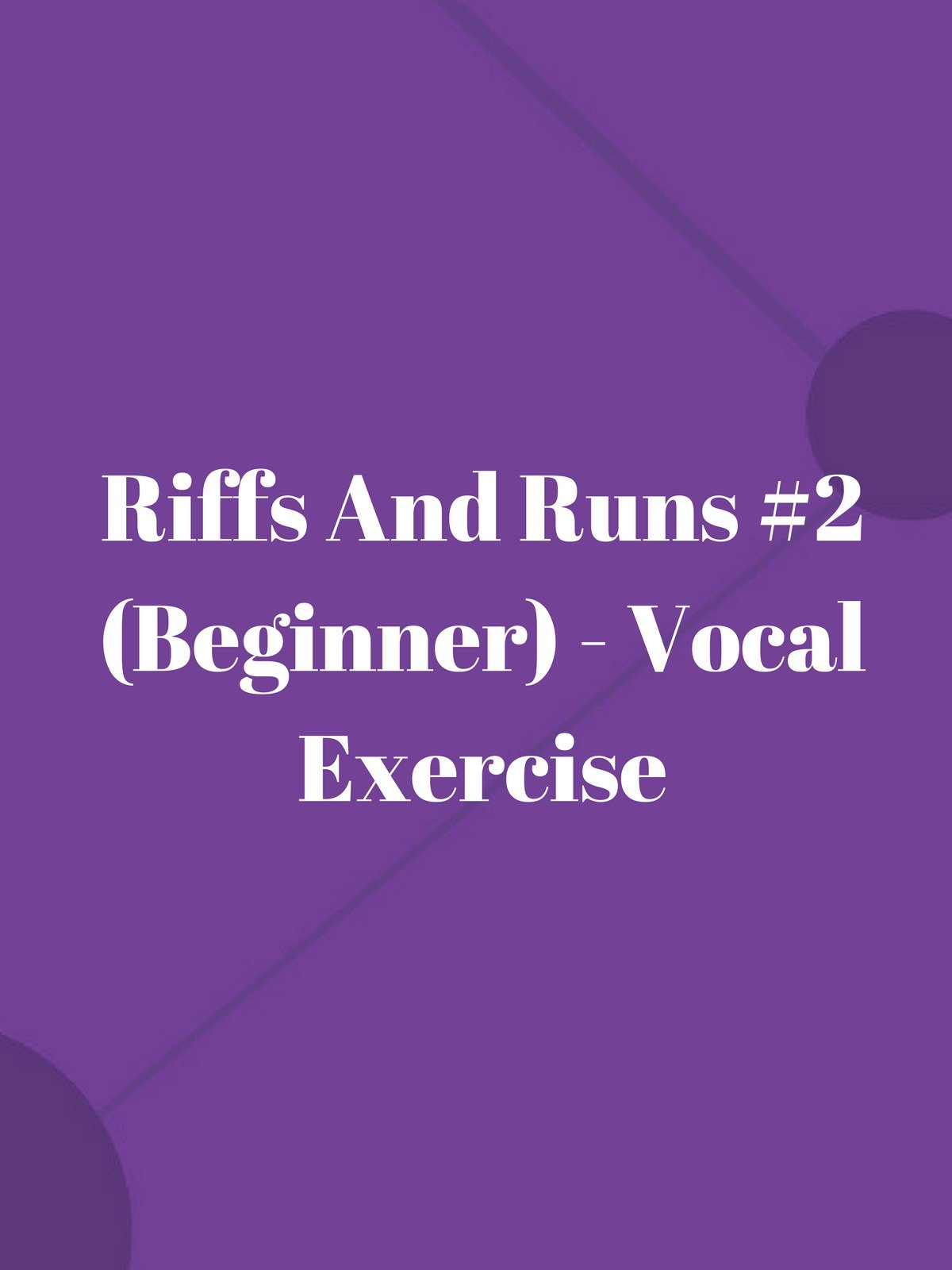Riffs And Runs #2 (Beginner) - Vocal Exercise on Amazon Prime Video UK