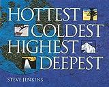 Hottest, Coldest, Highest, Deepest