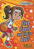 Five Fouls and Youre Out! (Sports Illustrated Kids Victory School Superstars)