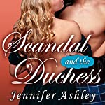 Scandal and the Duchess: Highland Pleasures Series, Book 6.5 (       UNABRIDGED) by Jennifer Ashley Narrated by Angela Dawe