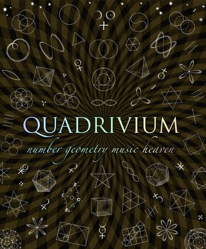 Quadrivium: The Four Classical Liberal Arts of