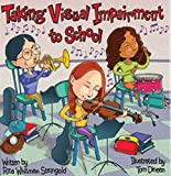 Taking Visual Impairment to School (Special Kids in School) (Special Kids in School)