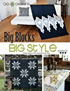 BIG Blocks BIG Style: Simple Quilts with a…