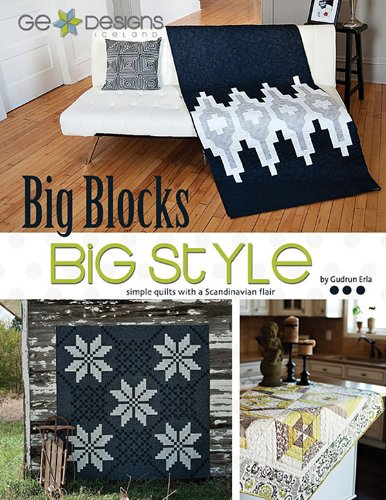 BIG Blocks BIG Style: Simple Quilts with a Scandinavian Flair