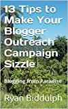13 Tips to Make Your Blogger Outreach Campaign Sizzle: Blogging from Paradise