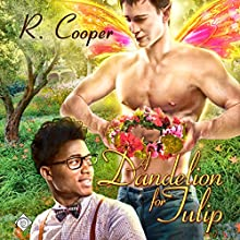 A Dandelion for Tulip: Being(s) in Love, Book 6 Audiobook by R. Cooper Narrated by Michael Fell