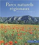echange, troc Francine Pigelet-Lambert - Parcs naturels régionaux : Une autre vie s'invente ici